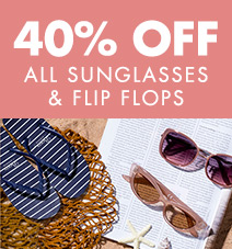 40% off sunglasses & flip flops