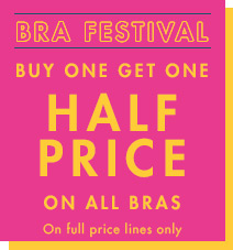 Buy one bra get one half price