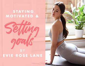 Staying motivated and setting goals