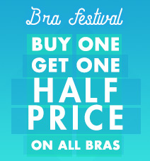 Bra festival - Buy one get one half price