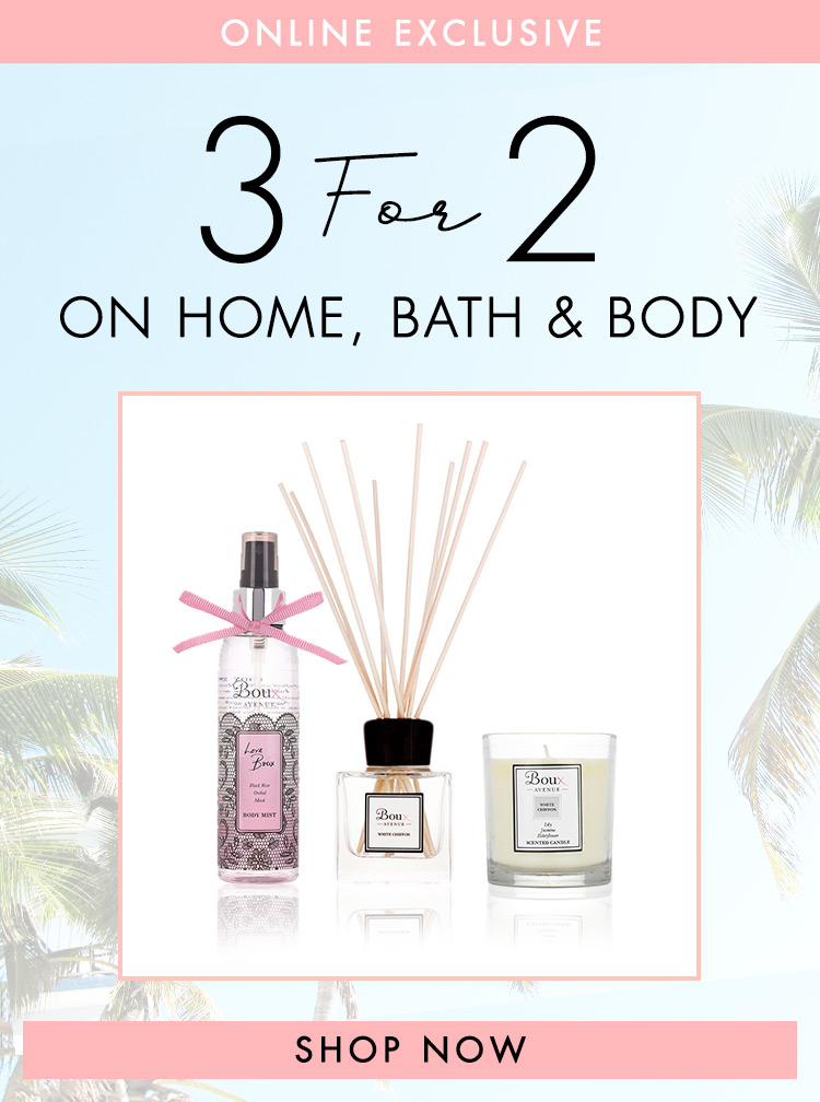 Accessories promotion - 3 for 2 home bath & body