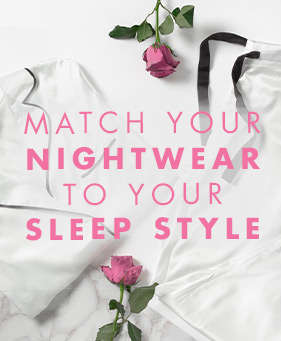 Match your nightwear to your sleep style