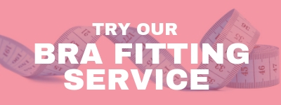 Try our Professional Bra Fitting Service