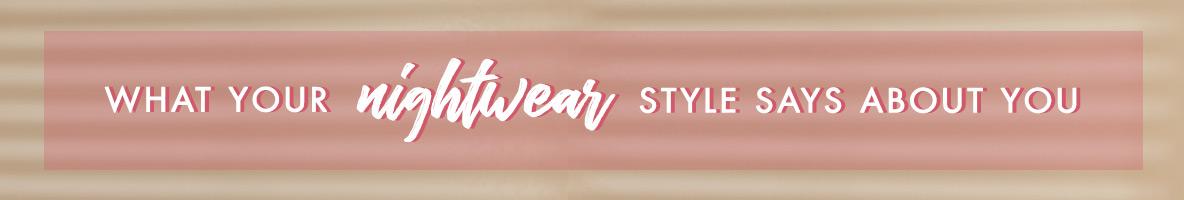 Nightwear style